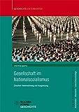 Gesellschaft im Nationalsozialismus: Zwischen Vereinnahmung und Ausgrenzung (Geschichtsunterricht praktisch)