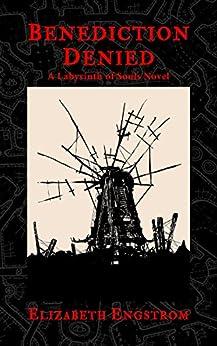 Benediction Denied: A Labyrinth of Souls Novel by [Engstrom, Elizabeth]
