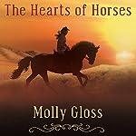 The Hearts of Horses: A Novel | Molly Gloss