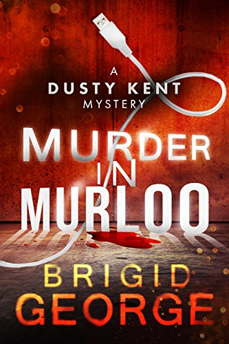 Murder in Murloo (Dusty Kent Mysteries Book 1) by [George, Brigid]