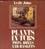 Plants in Tubs, Pots, Boxes, and Baskets, Leslie Johns, 0442241437