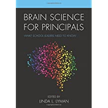 Brain Science for Principals: What School Leaders Need to Know