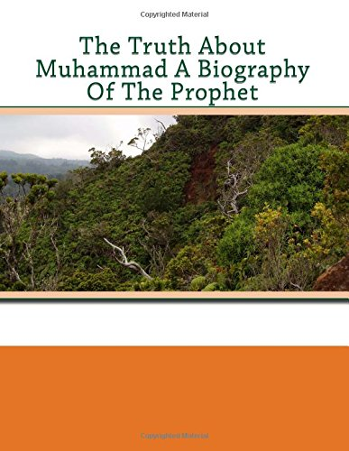 Download The Truth About Muhammad A Biography Of The Prophet pdf