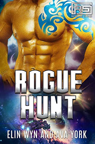 Rogue Hunt: A Science Fiction Alien Romance (Rogue Star Book 2)
