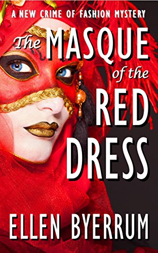 (The Masque of the Red Dress: A Crime of Fashion Mystery (The Crime of Fashion Mysteries Book)