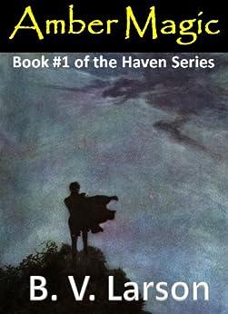 Amber Magic (Haven Series #1) by [Larson, B. V.]