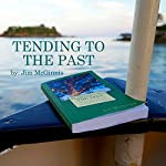 Tending to the Past: Reflections of an American History Teacher | Jim McGinnis