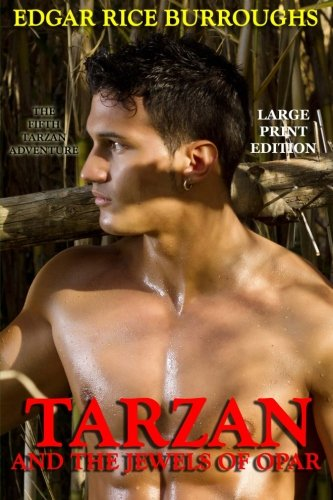 Read Online Tarzan and the Jewels of Opar - Large Print Edition (Volume 5) ebook