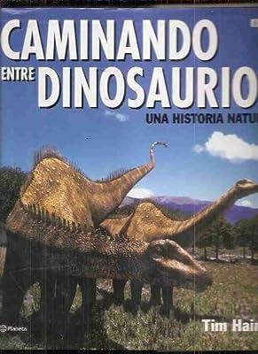 Caminando Entre Dinosaurios. Una Historia Natural: Amazon.es ...