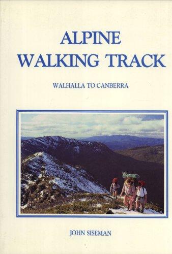 Alpine walking track : Walhalla to Canberra