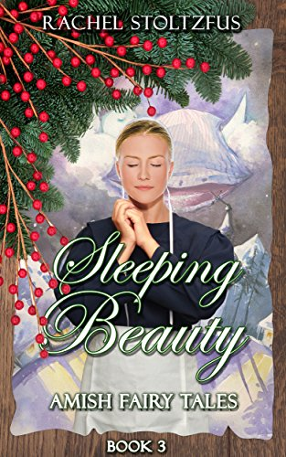 Amish Sleeping Beauty (Amish Fairy Tales series Book 3)