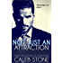Not Just An Attraction (The Hart Brothers Book 1)