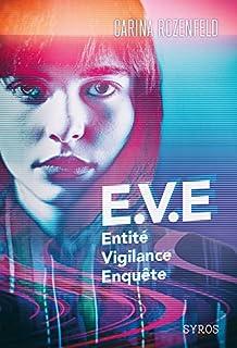 EVE : entité, vigilance, enquête
