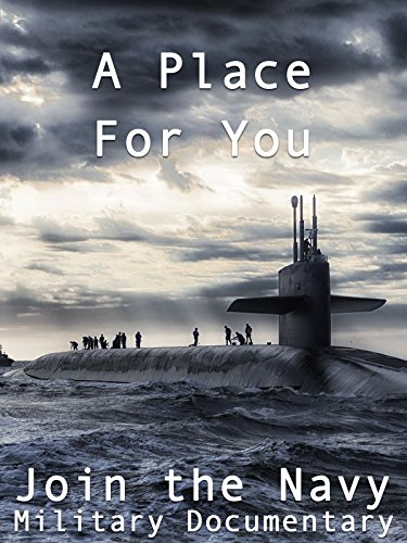 A Place For You Join the Navy Military Documentary