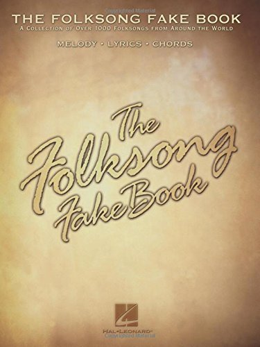 The Folksong Fake Book: (Fake Books)