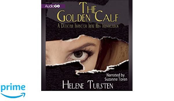The Golden Calf (Inspector Irene Huss Investigation): Amazon.es: Helene Tursten, Suzanne Toren, Laura A. Wideburg: Libros en idiomas extranjeros