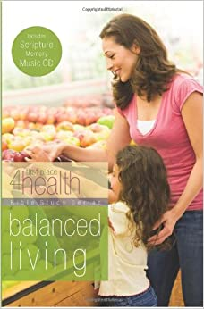 Balanced Living (First Place 4 Health Bible Study)