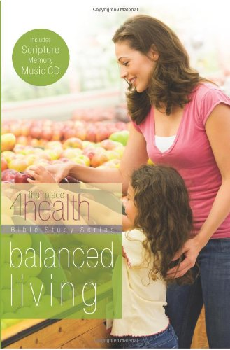 Balanced Living (First Place 4 Health Bible Study Series)
