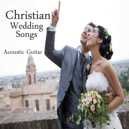 Christian Wedding Songs: Instrumental Acoustic Guitar By
