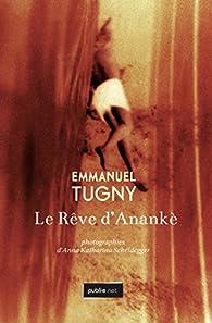 Le Rêve d'Anankè par Emmanuel Tugny