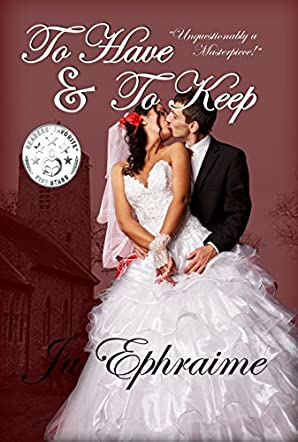 To Have & To Keep: An Unusual  Contemporary Romance