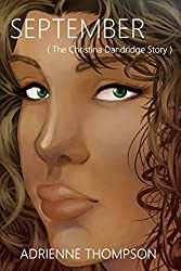 SEPTEMBER (The Christina Dandridge Story) (Been So Long Book 5)