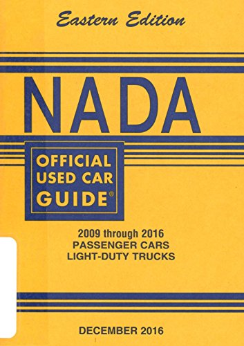 Nada Official Used Car Guide   Eastern Edition   2009 Through 2016 Passenger Cars   Light Duty Trucks     December  2016