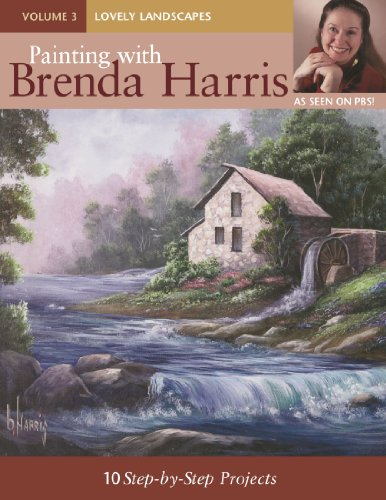 Painting with Brenda Harris, Volume 3 - Lovely Landscapes: 10 Step-by-Step Projects (Brenda Harris Painting Books)