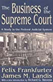 img - for The Business of the Supreme Court: A Study in the Federal Judicial System (Library of Liberal Thought) book / textbook / text book