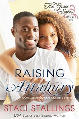 Raising Attabury: A Contemporary Christian Epic-Novel (The Grace Series Book 5) (Best Contemporary House Plans)