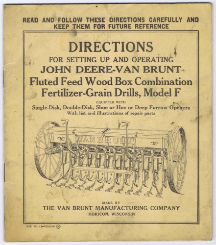 DIRECTIONS For Setting Up and Operating JOHN DEERE-VAN BRUNT Fluted Feed Wood Box Combination Fertilizer-Grain Drills, Model F