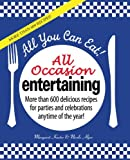 img - for All You Can Eat! All Occasion Entertaining: More than 600 delicious recipes for parties and celebrations anytime of the year! by Margaret Kaeter (2010-01-01) book / textbook / text book
