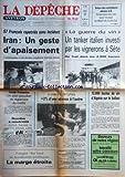 DEPECHE DU MIDI AVEYRON (LA) [No 12031] du 11/08/1981 - IRAN / 57 FRANCAIS RAPATRIES SANS INCIDENT -ISRAEL - PALESTINE / UN PLAN SAOUDIEN DE REGLEMENT DU CONFLIT -BOMBE A NEUTRONS -POLOGNE / SUR FOND DE MANOEUVRES SOVIETIQUES / LA MARGE ETROITE -12 000 HECTOS DE VIN D'ALGERIE SUR LE BALLAST -LA GUERRE DU VIN / UN TANKER ITALIEN INVESTI PAR LES VIGNERONS A SETE