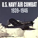 U. S. Navy Air Combat 1939-1946, Lawson, Robert and Tillman, Barrett, 0760310440