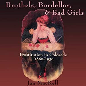 Brothels, Bordellos, and Bad Girls Audiobook