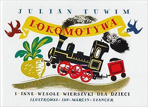 Lokomotywa I Inne Wesole Wierszyki Dla Dzieci Polish