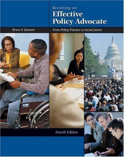 Download By Bruce S. Jansson: Becoming an Effective Policy Advocate: From Policy Practice to Social Justice Fourth (4th) Edition pdf epub