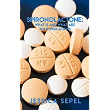 Spironolactone: What Is And What Are your Indicationsmedical thrillers (English Edition)