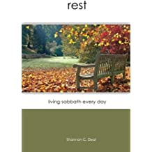 Rest: Living Sabbath Every Day