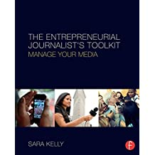 The Entrepreneurial Journalist's Toolkit: Manage Your Media