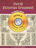 Florid Victorian Ornament CD-ROM and Book (Dover Electronic Clip Art)