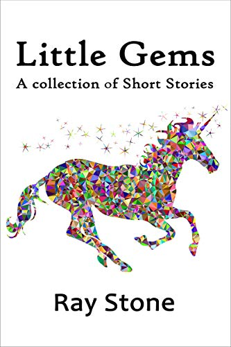 Book: Little Gems (Short Stories Book 1) by Ray Stone