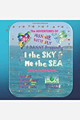I the Sky and Me the Sea: The Adventures of Munnie Butterfly and Danny Dragonfly, Book 1 (Leaves of Life GLOBAL LOCAL CARIBBEAN Festival Fables) Paperback