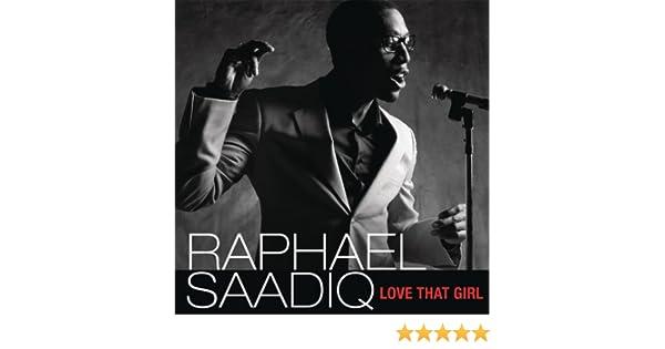 Love That Girl Raphael