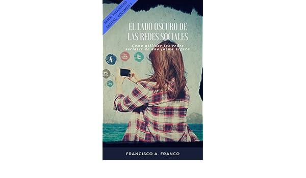 Amazon.com: El lado oscuro de las Redes Sociales: Amenazas, peligros y riesgos en el uso de las redes sociales. (Seguridad Digital nº 2) (Spanish Edition) ...