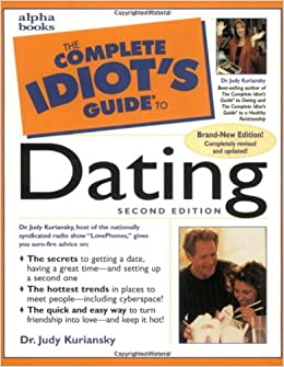 The complete idiots guide to dating