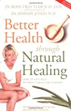 Better Health Through Natural Healing, Ross Trattler and Adrian Jones, 1865152595
