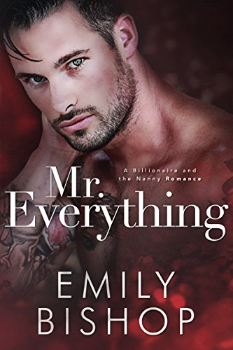 Mr. Everything: A Billionaire and the Nanny Romance cover