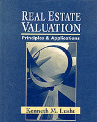 Real Estate Valuation: Principles and Applications (The Irwin Series in Finance, Insurance and Real Estate)