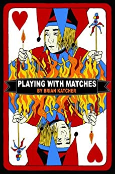 Playing with Matches by [Katcher, Brian]